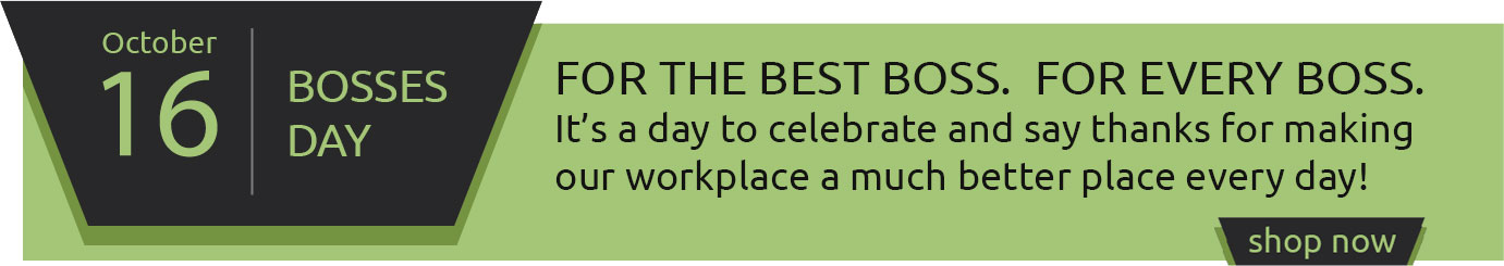 Celebrate Bosses Day, October 16th