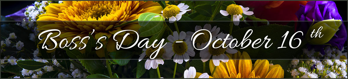 Boss's Day is October 16th.  Tell your boss they're the best with fresh fall flowers today!