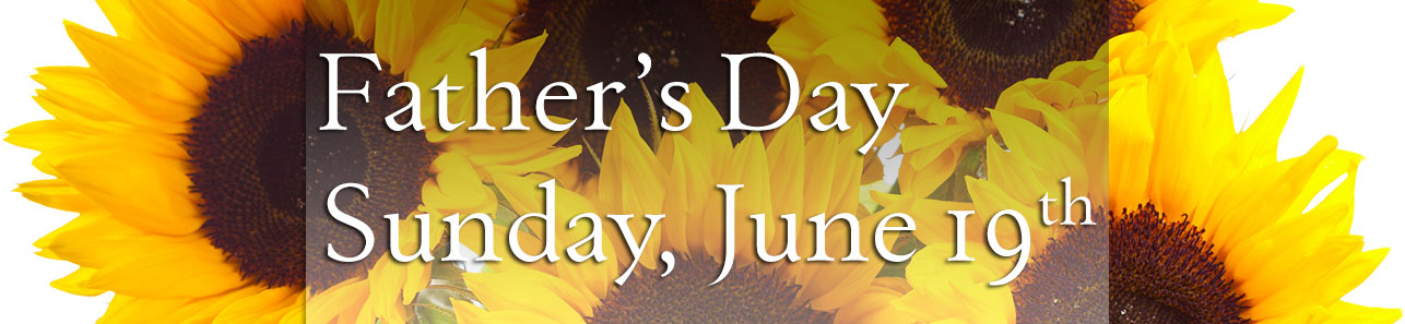 Father's Day is Sunday, June 19th