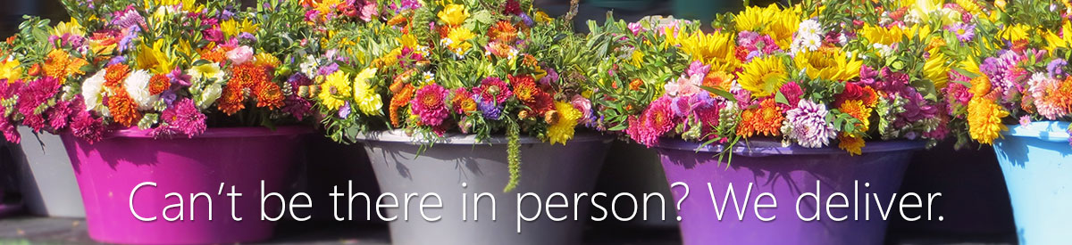 Can't be there in person for a special occasion or just to say hello?  We deliver smiles with flowers, plants, and more!