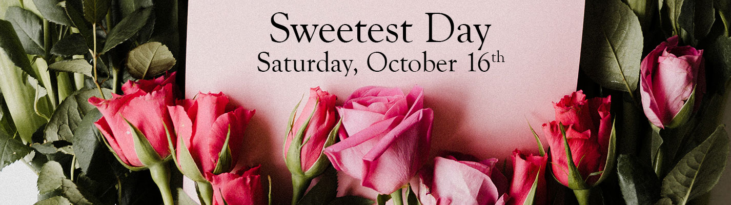 Sweetest Day is Saturday, October 16th.  Send a gift of something sweet - flowers!