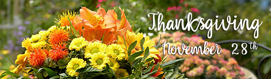 Thanksgiving is November 28th - order flowers for family, friends, and for your table today!