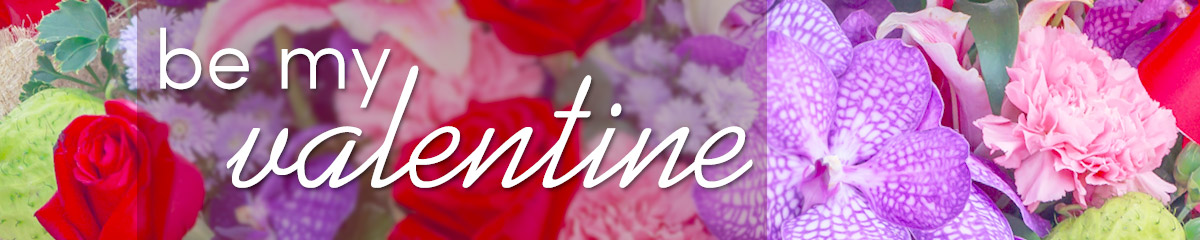 What better way to say Be My Valentine than flowers? Click here to order today!
