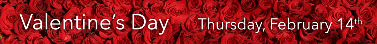 Valentine's Day is Thursday, February 14th. Order flowers today!