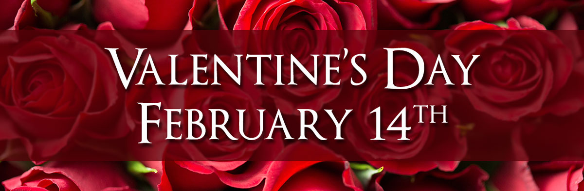 Happy Valentine's Day! Don't forget, Valentine's Day is February 14th. Order today!