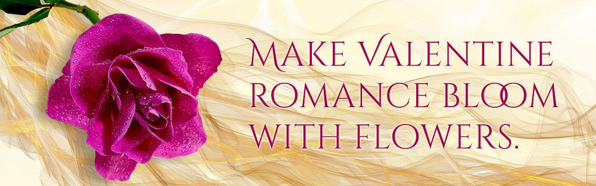 Make Valentine Romance Bloom! Order your Valentine flowers today!