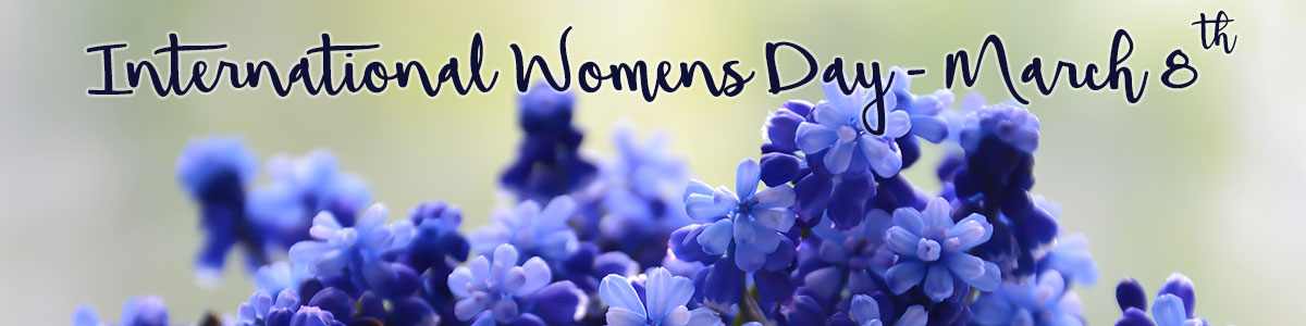 International Womens' Day is March 8th.