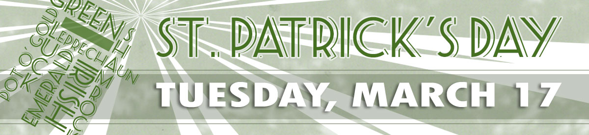 St. Patrick's Day is Tuesday, March 17